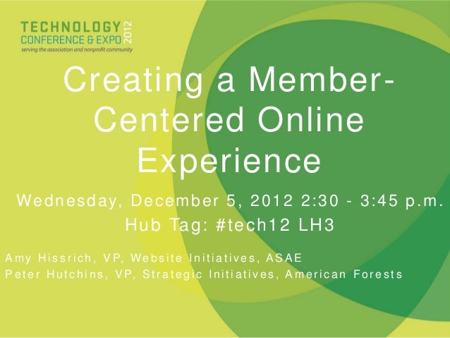 Creating a Member-                Centered Online                   Experience  We d n e s d a y, D e c e m b e r 5 , 2 0 ...