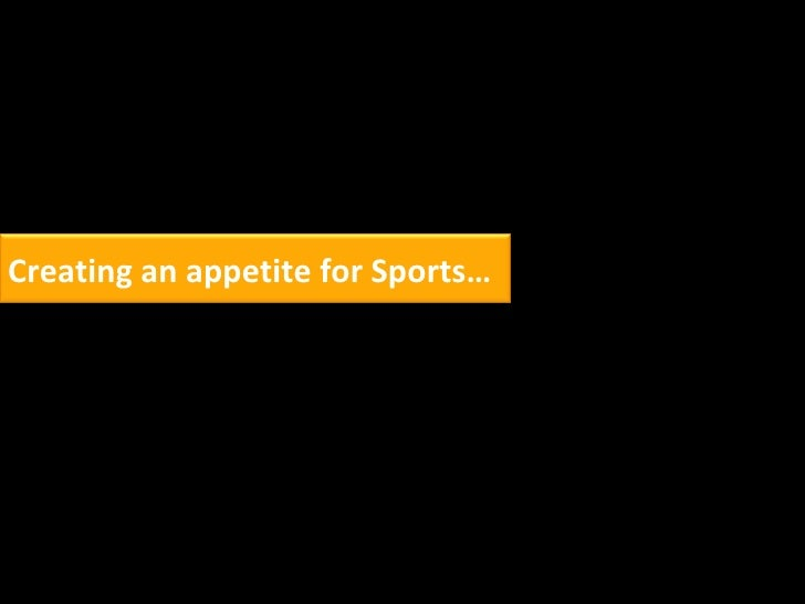 Creating an Appetite for Sports