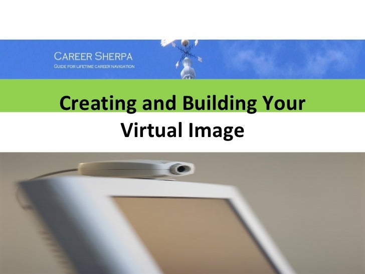 Creating and Building Your      Virtual Image