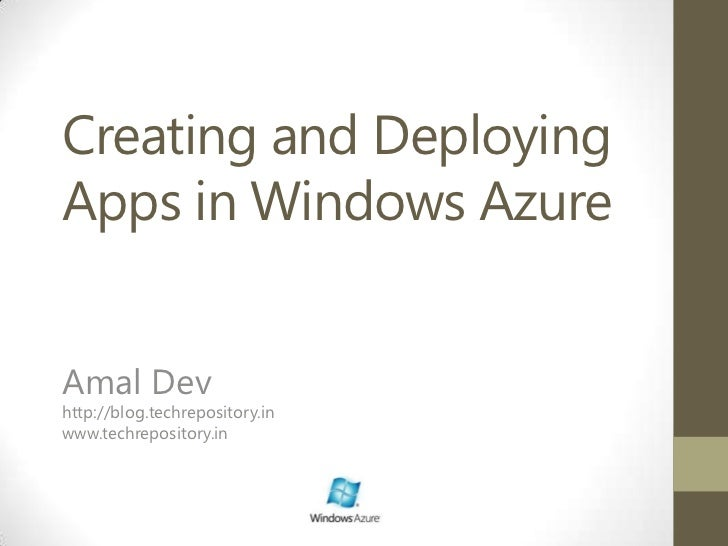 Creating and Deploying Apps in Windows Azure<br />AmalDev<br />http://blog.techrepository.in<br />www.techrepository.in<br />