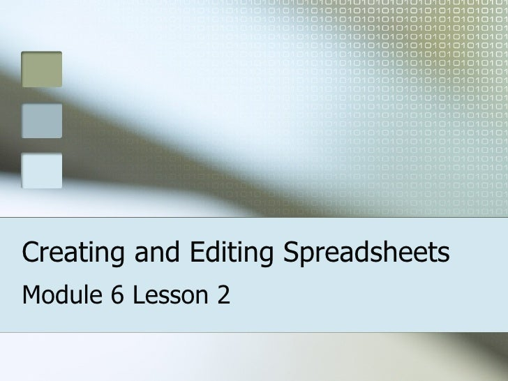 Creating and Editing Spreadsheets Module 6 Lesson 2
