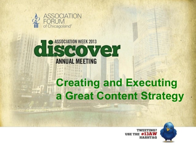 Creating and Executing a Great Content Strategy