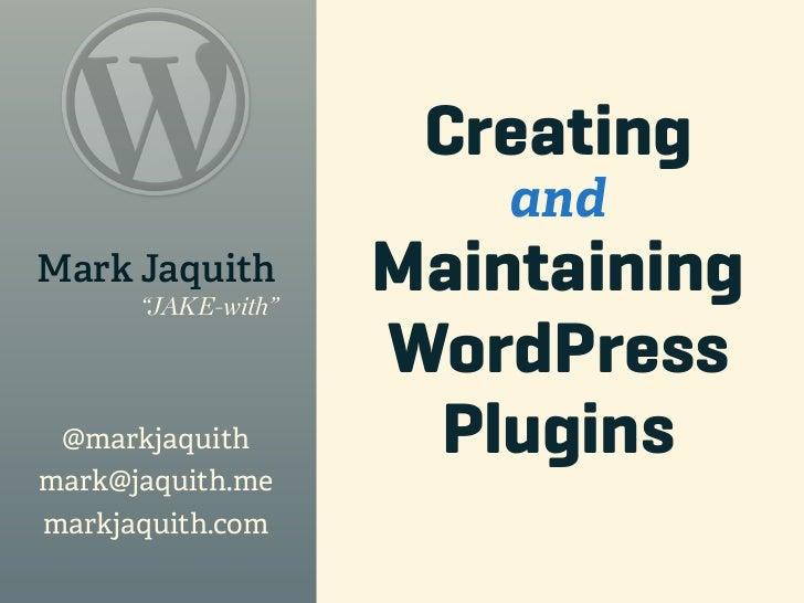 Creating and Maintaining WordPress Plugins