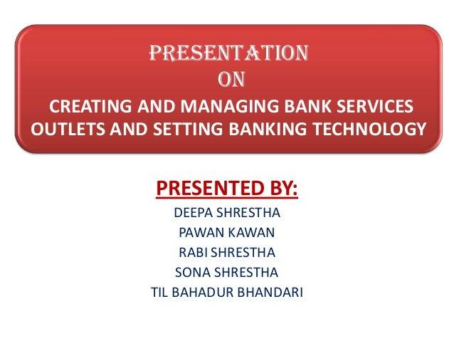 Creating and managing bank service