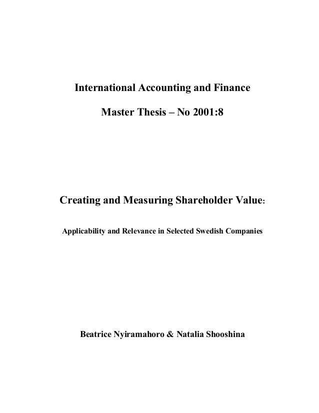International Accounting and Finance           Master Thesis – No 2001:8Creating and Measuring Shareholder Value:Applicabi...