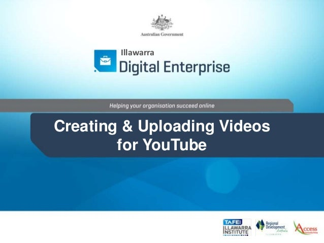 Creating & Uploading Videos for YouTube Illawarra