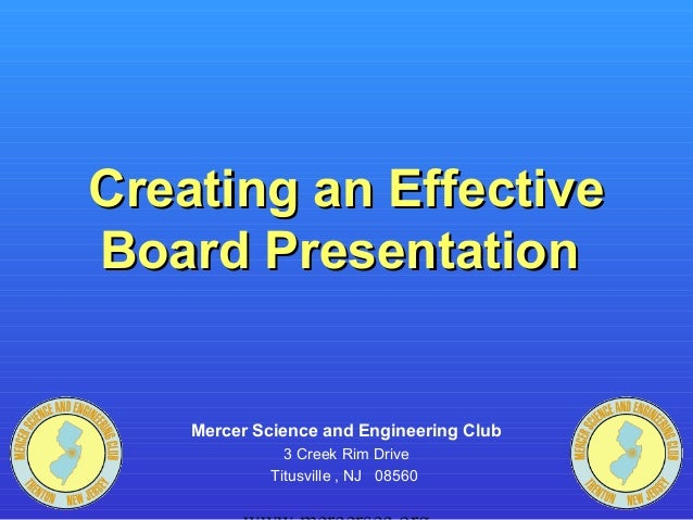 Creating an EffectiveCreating an Effective Board PresentationBoard Presentation Mercer Science and Engineering Club 3 Cree...