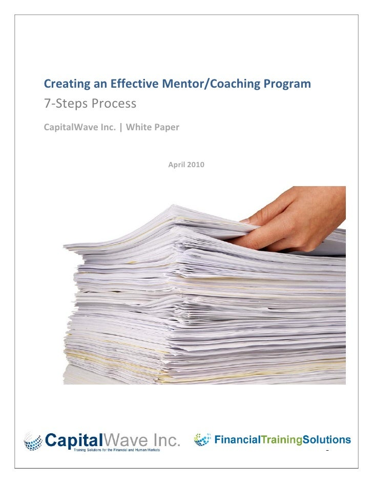CreatinganEffectiveMentor/CoachingProgram 7‐StepsProcess CapitalWaveInc. WhitePaper                   ...