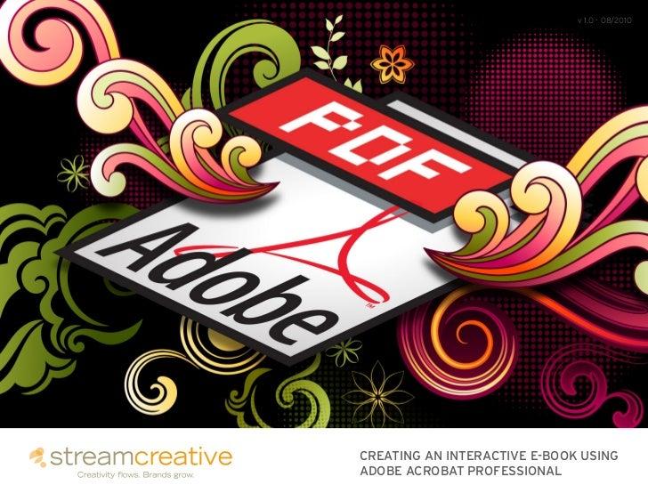 v 1.0 - 08/2010CREATING AN INTERACTIVE E-BOOK USINGADOBE ACROBAT PROFESSIONAL