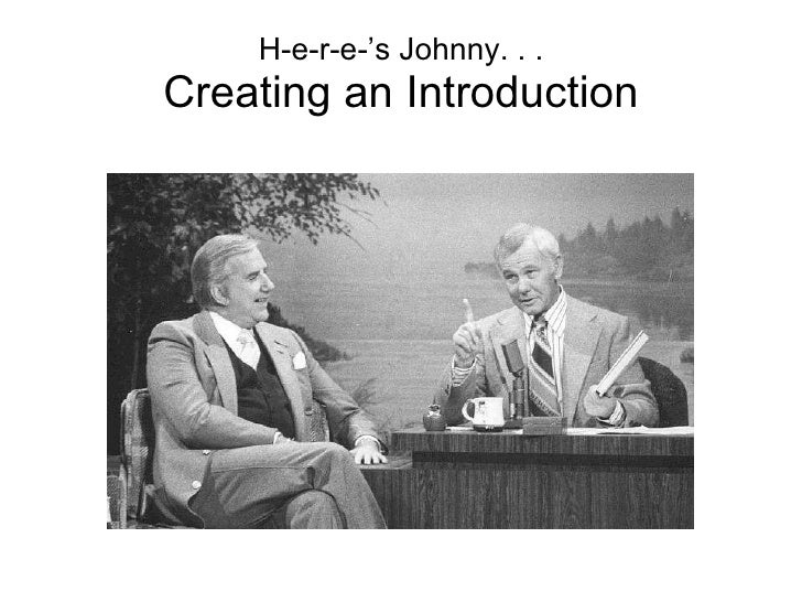 H-e-r-e-'s Johnny. . . Creating an Introduction