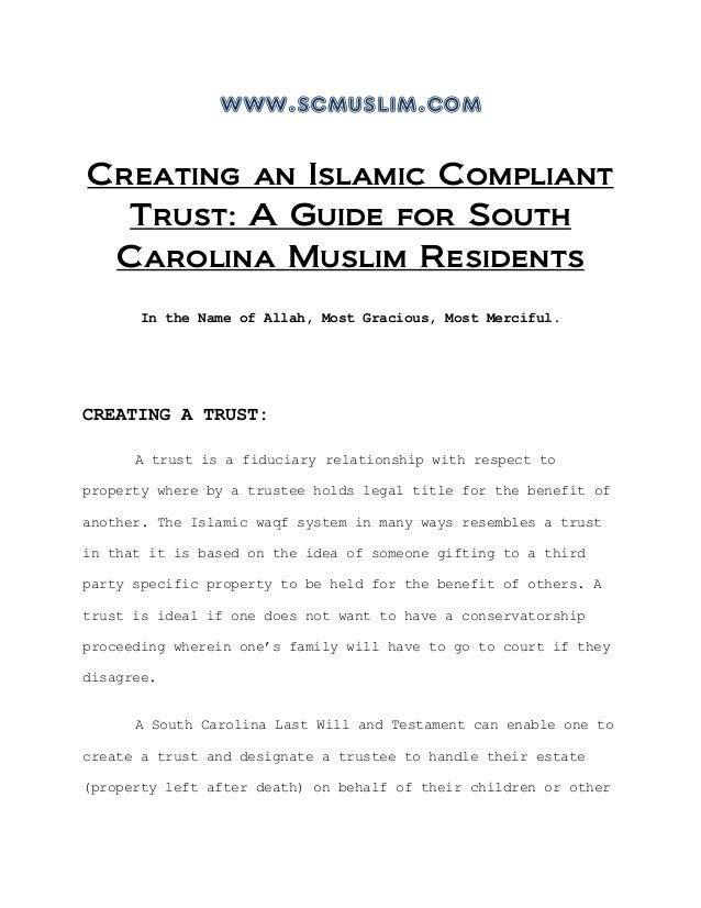 www.scmuslim.comCreating an Islamic CompliantTrust: A Guide for SouthCarolina Muslim ResidentsIn the Name of Allah, Most G...