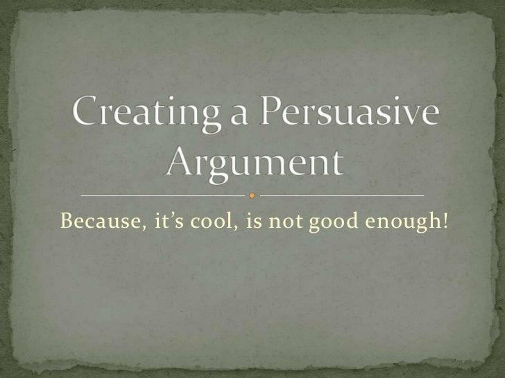 Persuasive Argument?
