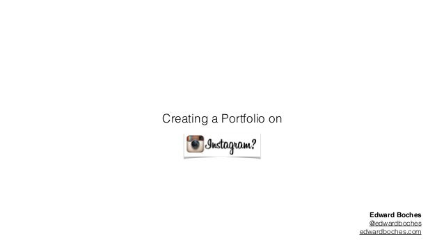 Creating a portfolio on instagram