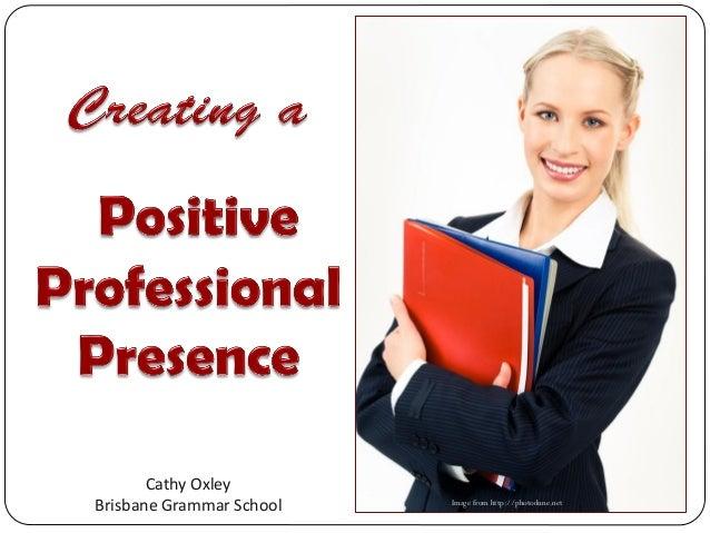 Creating a Positive Professional Presence  (ISASA)