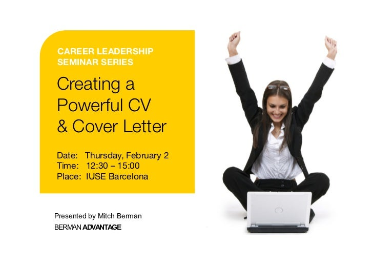 CAREER LEADERSHIPSEMINAR SERIESCreating aPowerful CV& Cover LetterDate: Thursday, February 2Time: 12:30 – 15:00Place: IUSE...