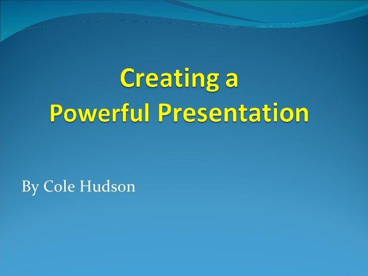 Creating a powerful presentations