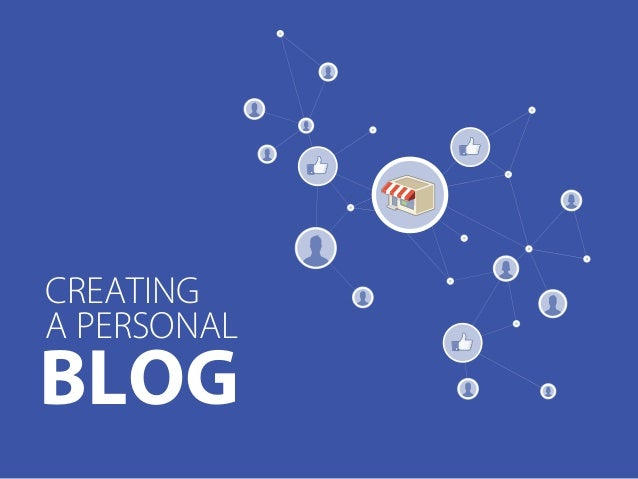 CREATING A PERSONAL BLOG
