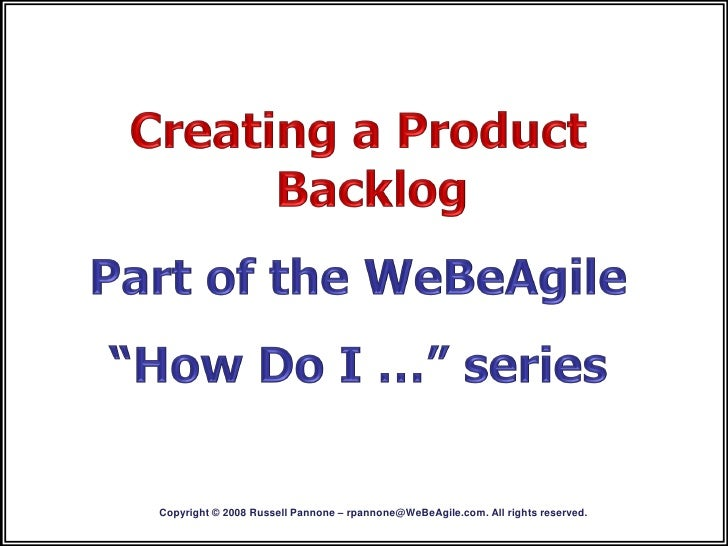 Copyright © 2008 Russell Pannone – rpannone@WeBeAgile.com. All rights reserved.