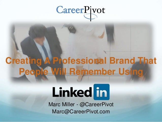Creating a Professional Brand That People will Remember Using LinkedIn PCA11