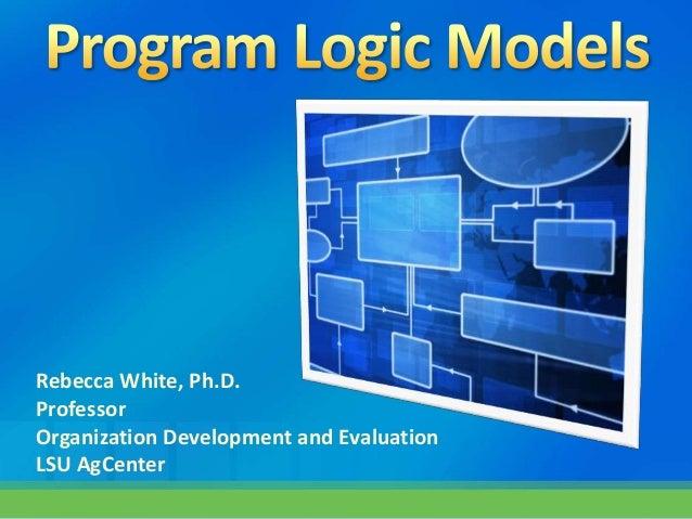 Rebecca White, Ph.D. Professor Organization Development and Evaluation LSU AgCenter