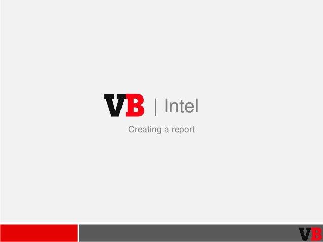 Creating a report   Intel