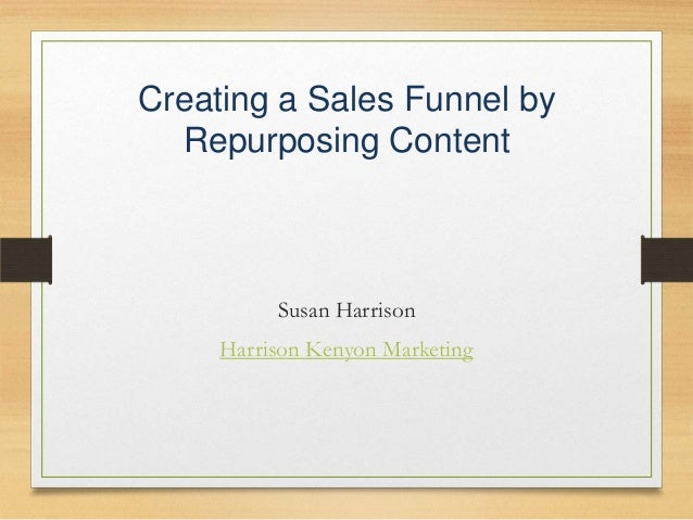 Creating a Sales Funnel by Repurposing Content