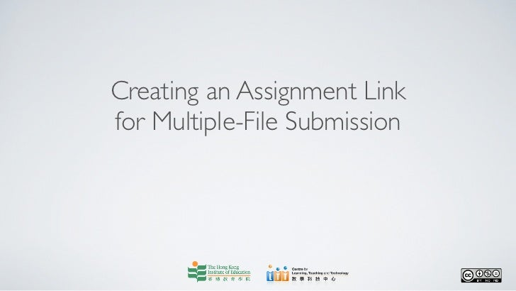 Creating an Assignment Linkfor Multiple-File Submission