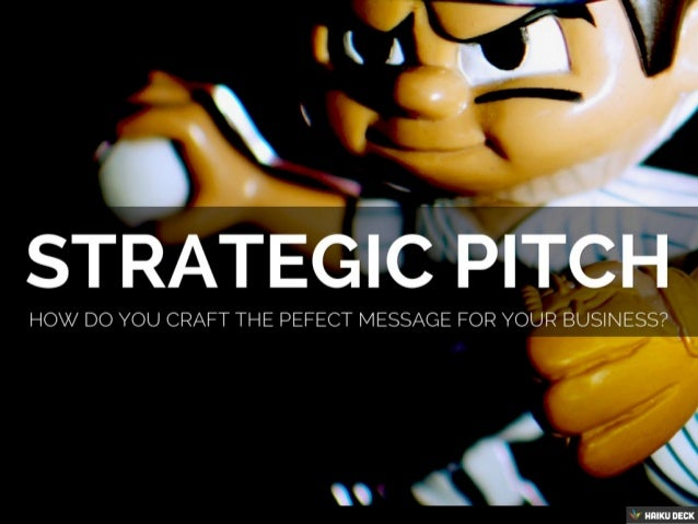 Creating A Strategic Business Pitch