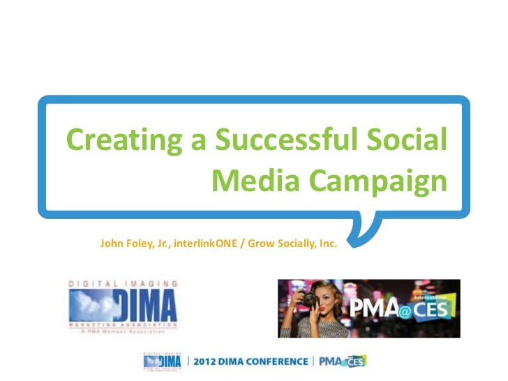 Creating a Successful Social Media Campaign (DIMA & PMA@CES)