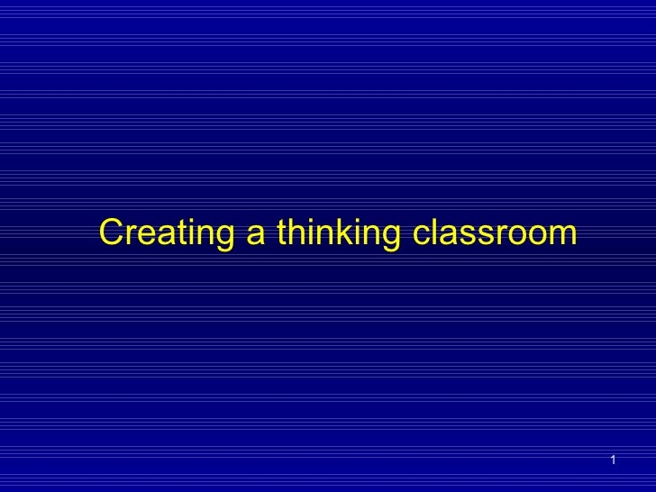 Creating A Thinking Classroom