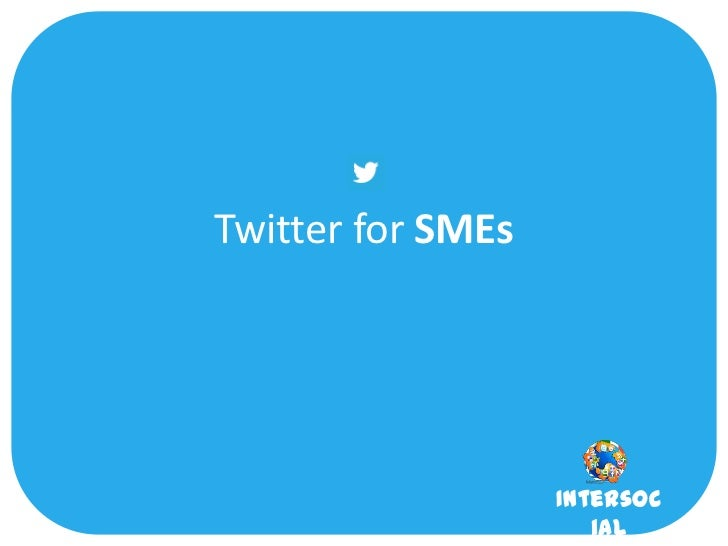 Twitter for SMEs                   Intersoc                      ial