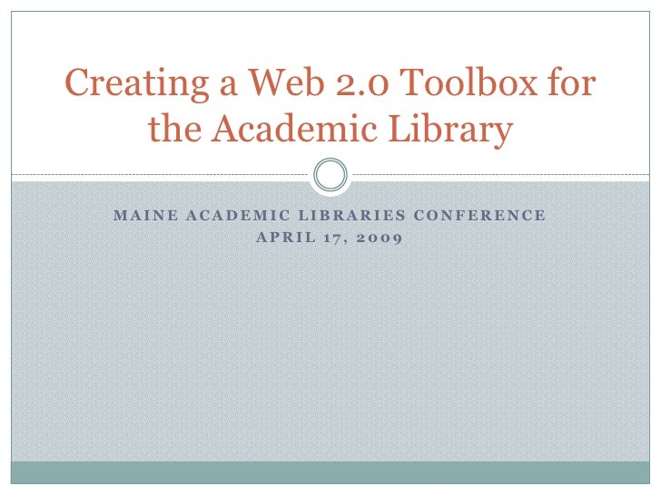 Creating A Web 2.0 Toolbox For The Academic Library