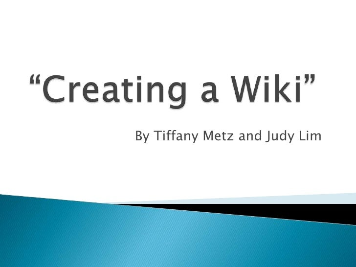 """Creating A Wiki"""