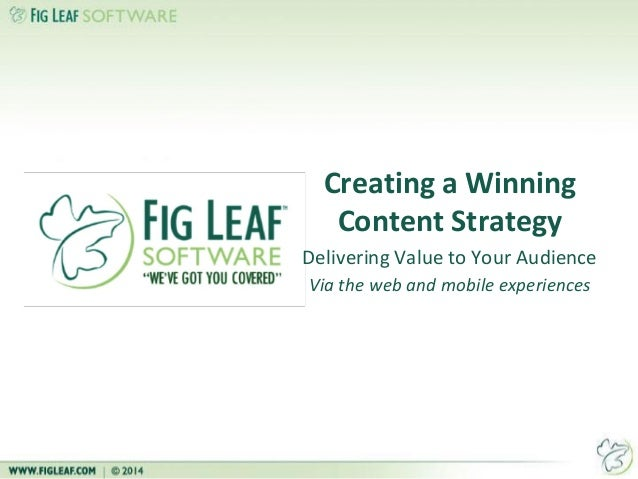 Creating a Winning Content Strategy Delivering Value to Your Audience Via the web and mobile experiences