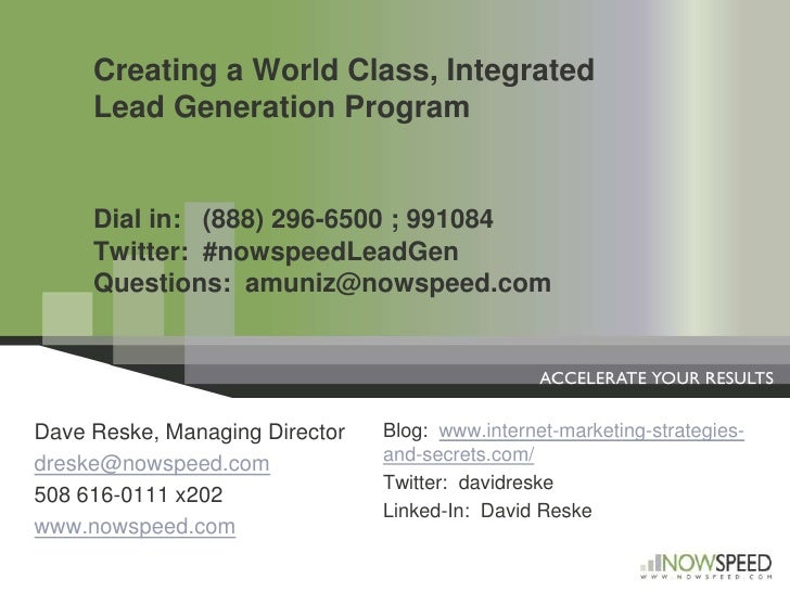 Creating a World Class, Integrated Lead Generation ProgramDial in:   (888) 296-6500 ; 991084Twitter:  #nowspeedLeadGenQue...