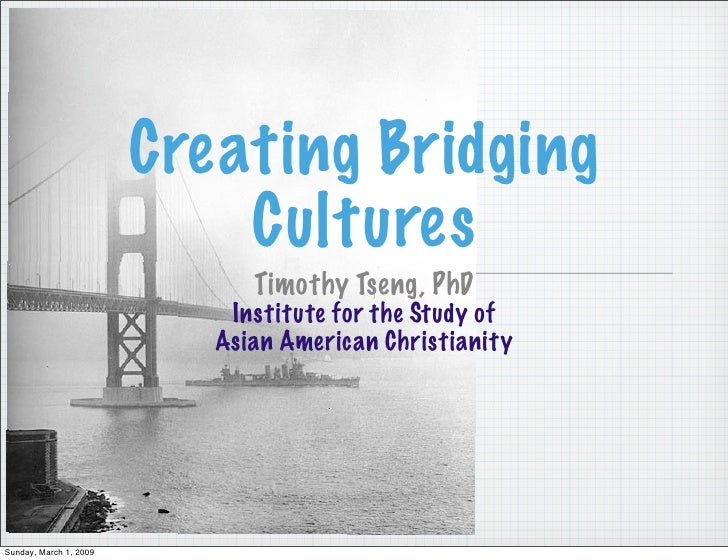 Creating Bridging Cultures