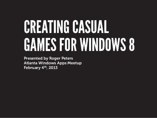 Presented by Roger PetersAtlanta Windows Apps MeetupFebruary 4th, 2013