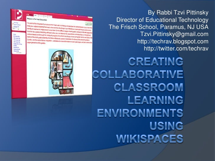 Creating collaborative classroom learning environments using wikispaces