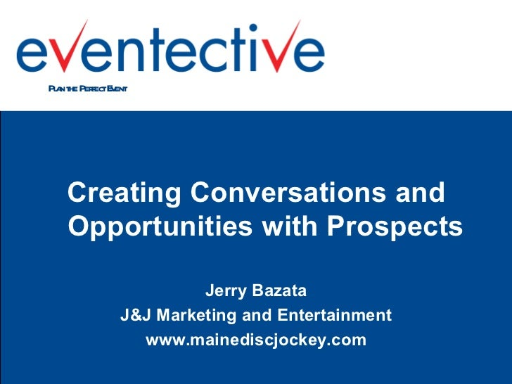 Creating Conversations and Opportunities with Prospects