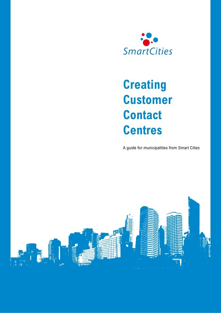 CreatingCustomerContactCentresA guide for municipalities from Smart Cities