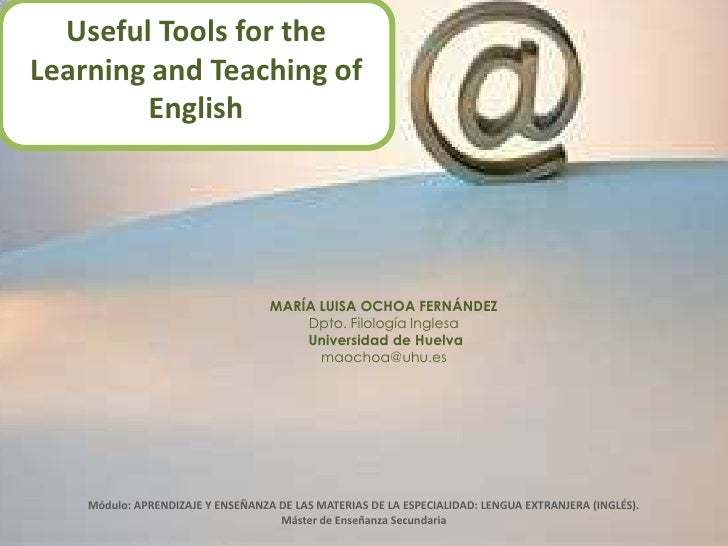 Useful Tools for the Learning and Teaching of English