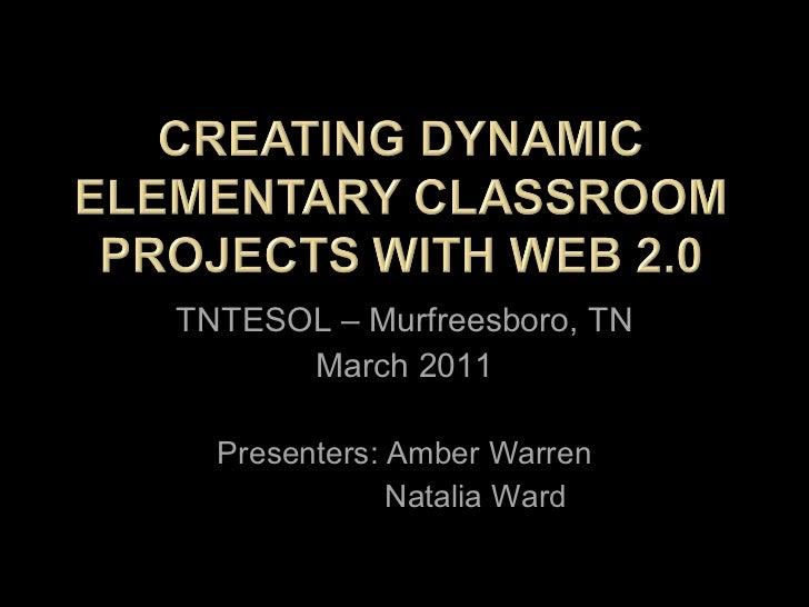 TNTESOL – Murfreesboro, TN March 2011 Presenters: Amber Warren   Natalia Ward