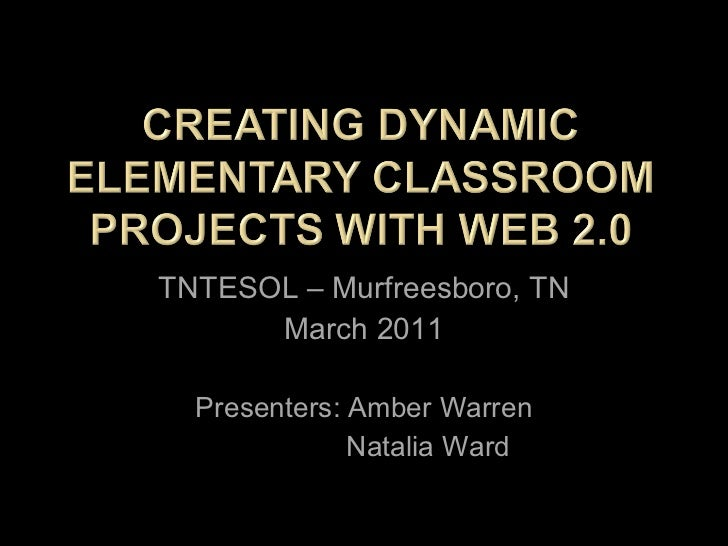Creating Dynamic Elementary Classroom Projects with Web 2.0