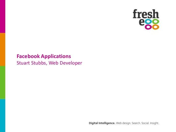 Facebook ApplicationsStuart Stubbs, Web Developer