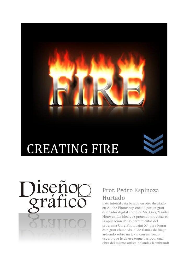 Creating Fire - Creando Fuego