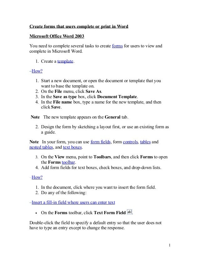 Create forms that users complete or print in WordMicrosoft Office Word 2003You need to complete several tasks to create fo...