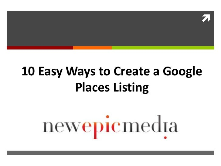 10 Easy Ways to Create a Google Places Listing<br />