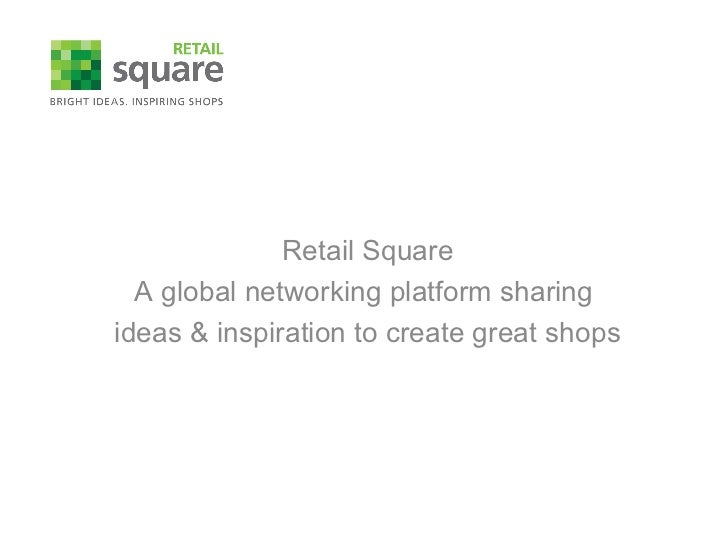 Retail Square A global networking platform sharing  ideas & inspiration to create great shops