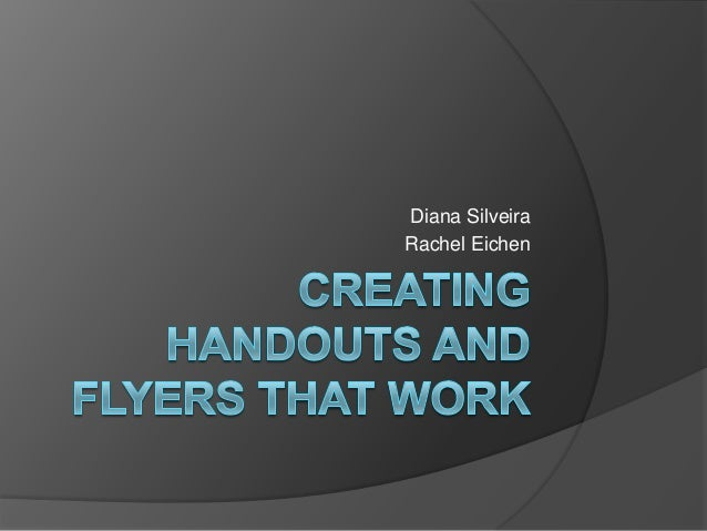 Creating handouts and flyers that work
