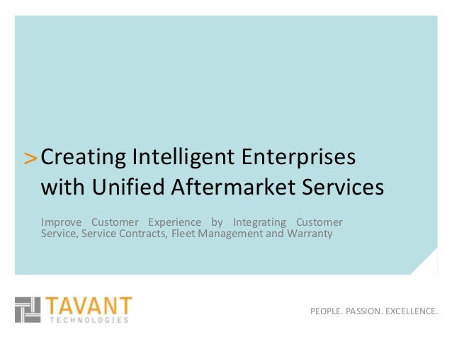 > Creating Intelligent Enterprises  with Unified Aftermarket Services Improve Customer Experience by Integrating Customer ...